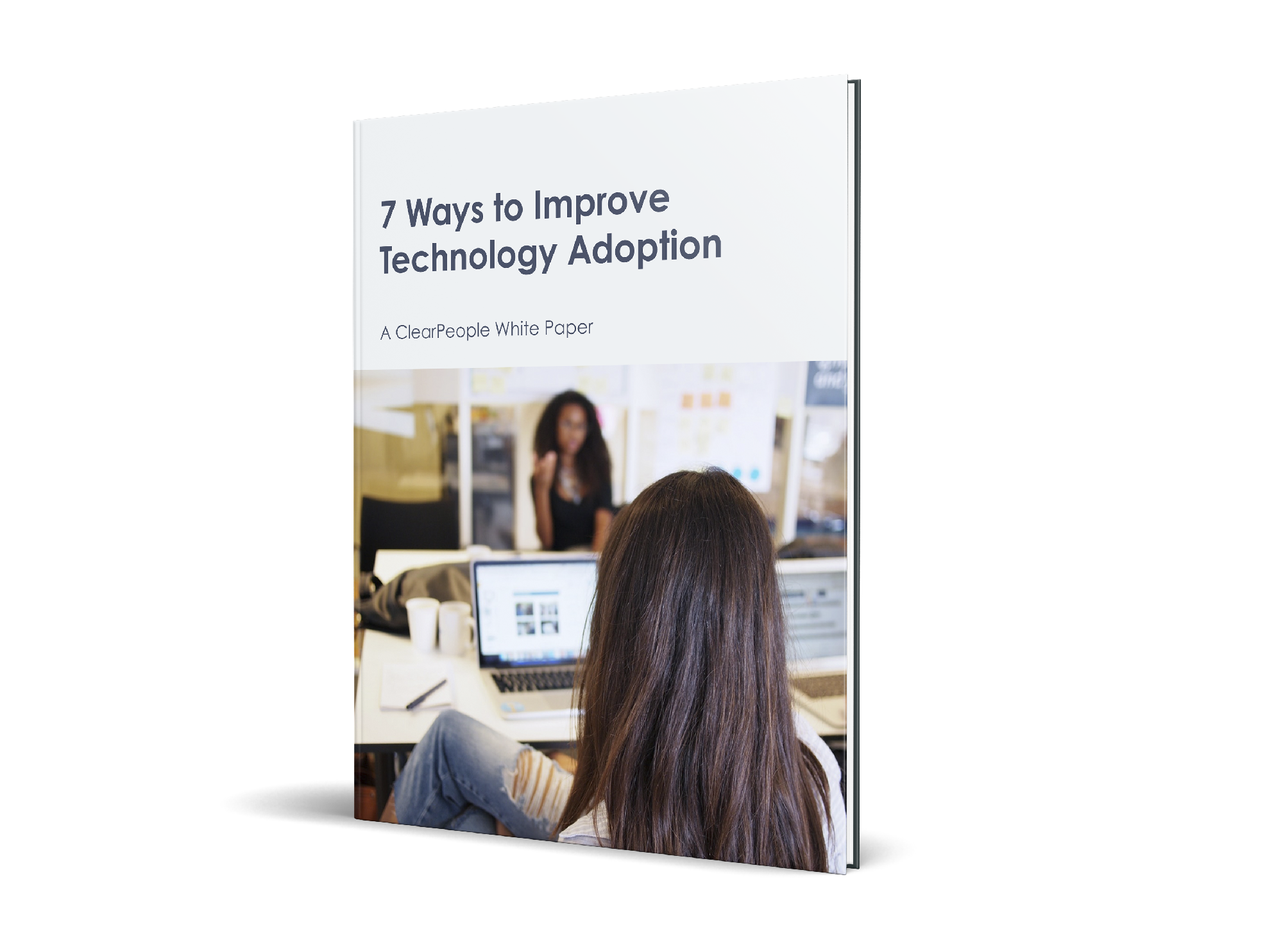 ClearPeople White Paper 7 ways to improve technology adoption